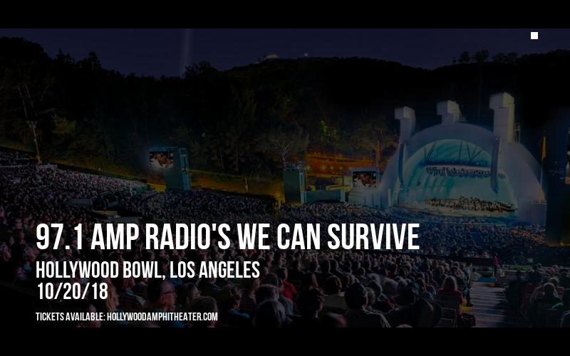 97.1 Amp Radio's We Can Survive at Hollywood Bowl