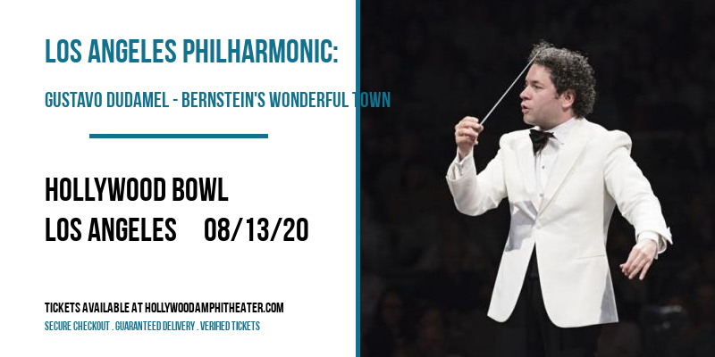 Los Angeles Philharmonic: Gustavo Dudamel - Bernstein's Wonderful Town at Hollywood Bowl