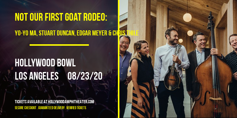Not Our First Goat Rodeo: Yo-Yo Ma, Stuart Duncan, Edgar Meyer & Chris Thile at Hollywood Bowl