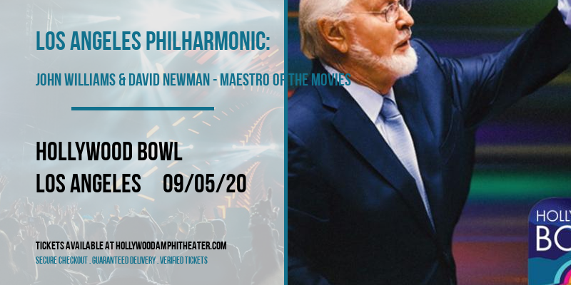 Los Angeles Philharmonic: John Williams & David Newman - Maestro of the Movies at Hollywood Bowl