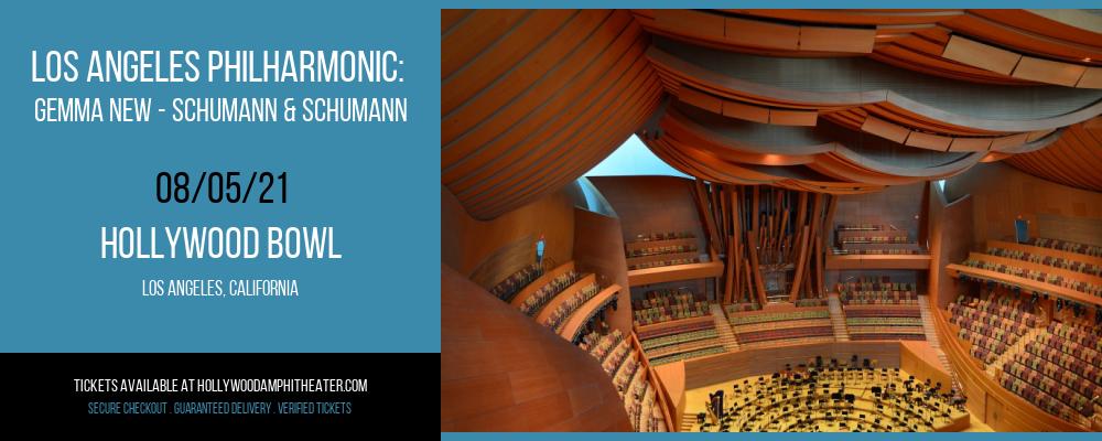 Los Angeles Philharmonic: Gemma New - Schumann & Schumann at Hollywood Bowl