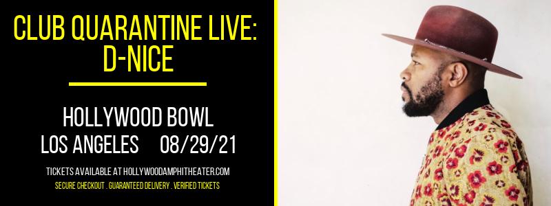 Club Quarantine Live: D-Nice at Hollywood Bowl